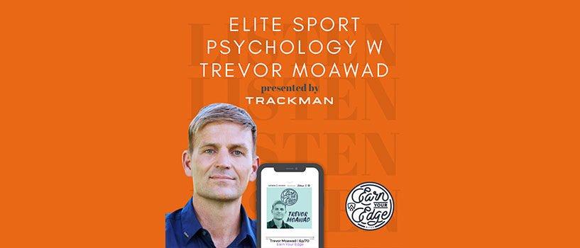 Elite Sports Psychology – Trevor Moawad